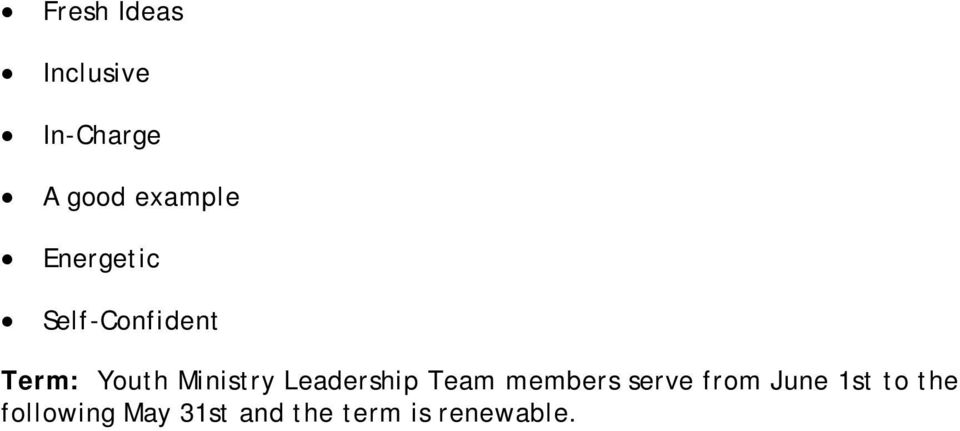 Leadership Team members serve from June 1st to