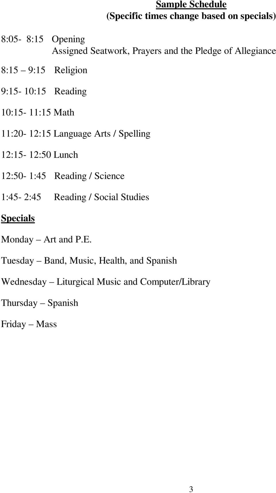 12:15-12:50 Lunch 12:50-1:45 Reading / Science 1:45-2:45 Reading / Social Studies Specials Monday Art and P.E.