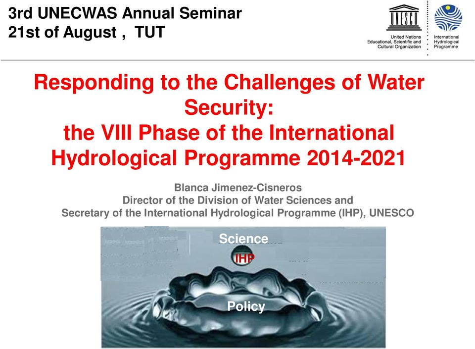 2014-2021 Blanca Jimenez-Cisneros Director of the Division of Water Sciences and