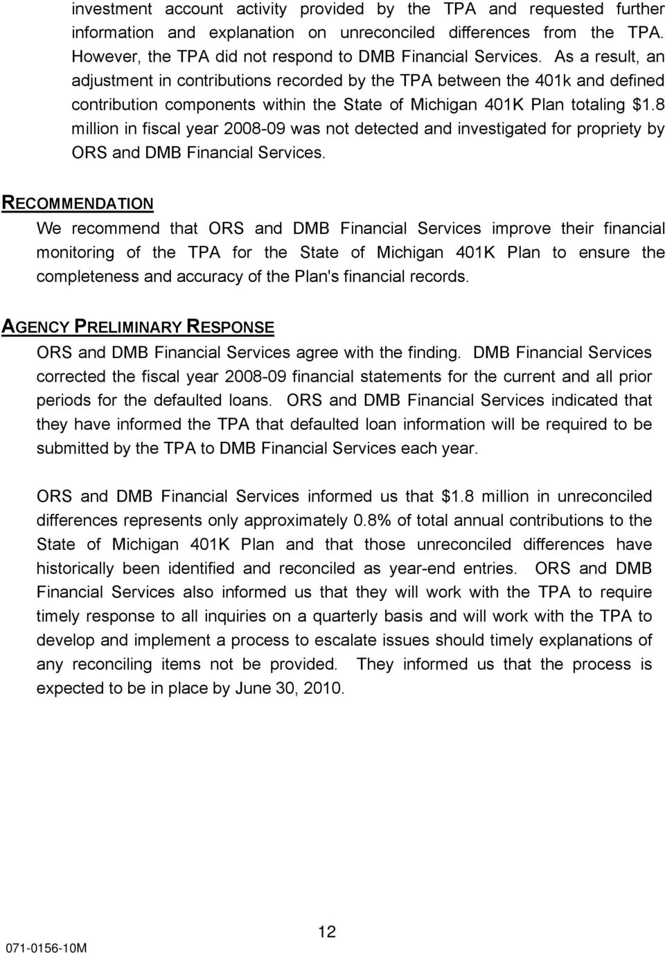 8 million in fiscal year 2008-09 was not detected and investigated for propriety by ORS and DMB Financial Services.