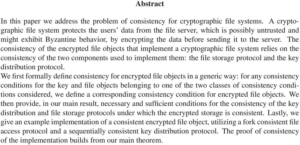 The consistency of the encrypted file objects that implement a cryptographic file system relies on the consistency of the two components used to implement them: the file storage protocol and the key