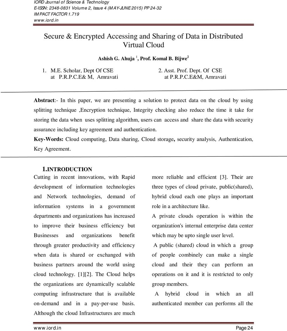 E&M, Amravati Abstract:- In this paper, we are presenting a solution to protect data on the cloud by using splitting technique,encryption technique, Integrity checking also reduce the time it take