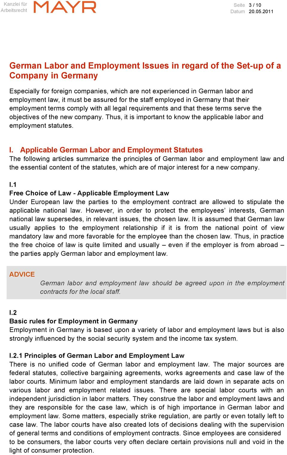 Thus, it is important to know the applicable labor and employment statutes. I.