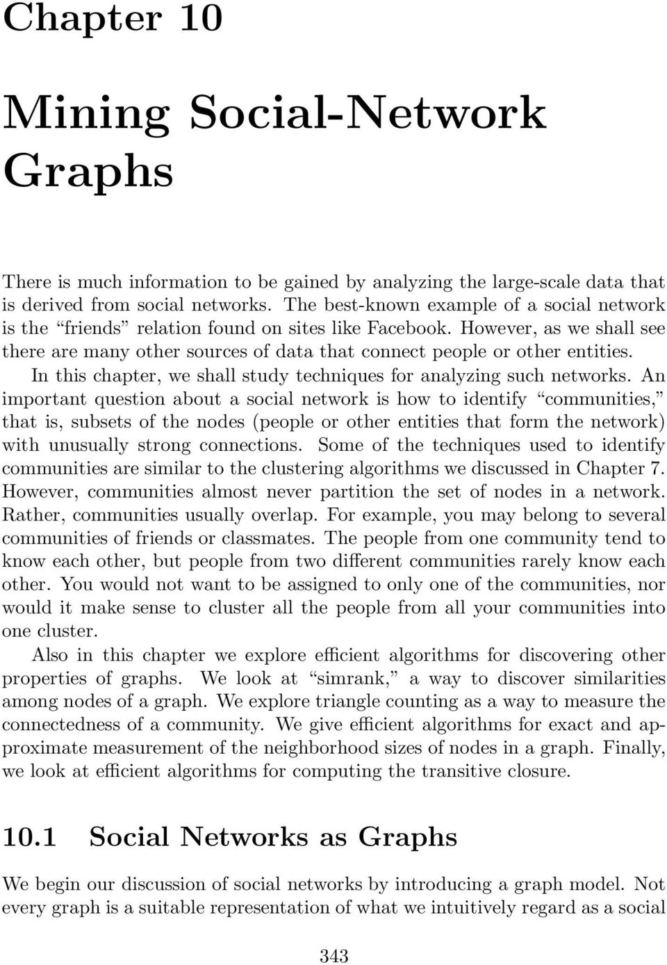 In this chapter, we shall study techniques for analyzing such networks.