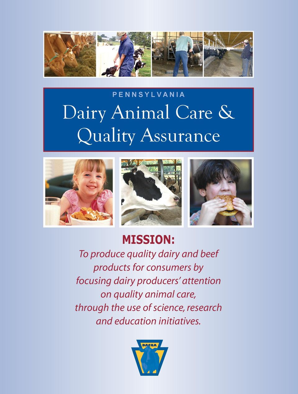 focusing dairy producers attention on quality animal care,