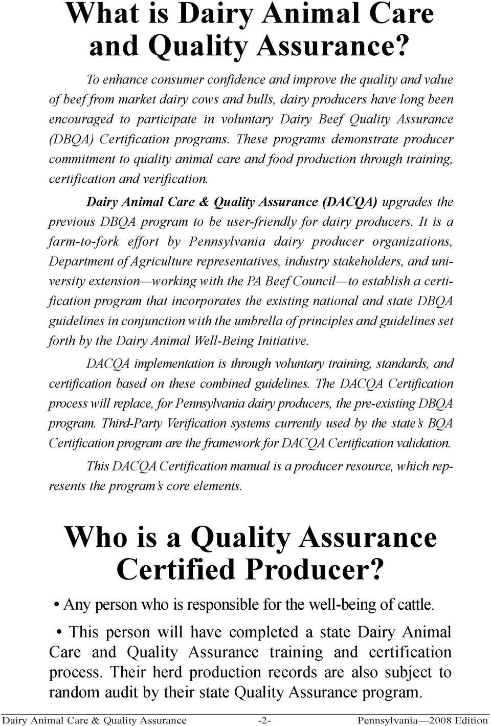 Assurance (DBQA) Certification programs. These programs demonstrate producer commitment to quality animal care and food production through training, certification and verification.
