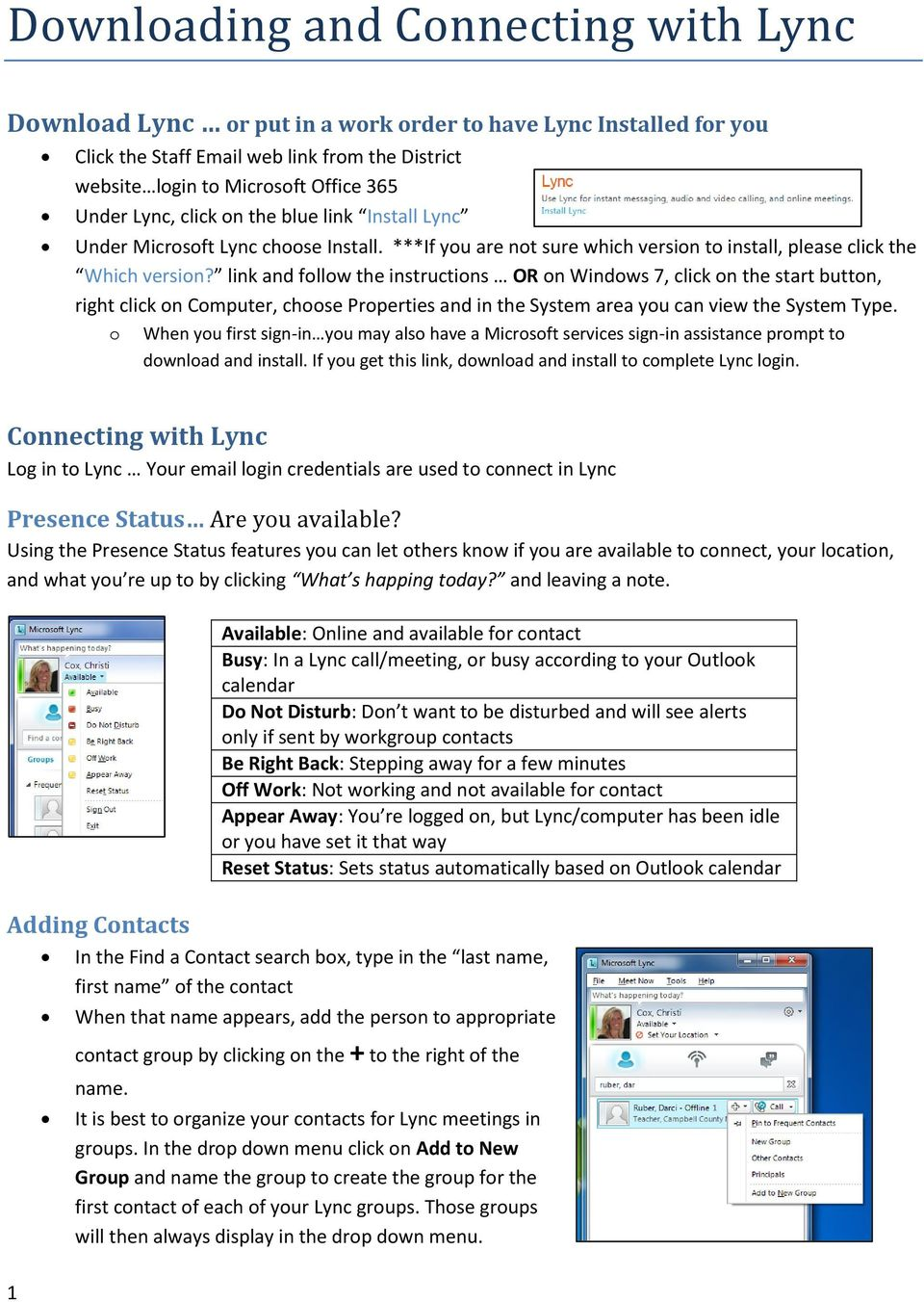 link and follow the instructions OR on Windows 7, click on the start button, right click on Computer, choose Properties and in the System area you can view the System Type.