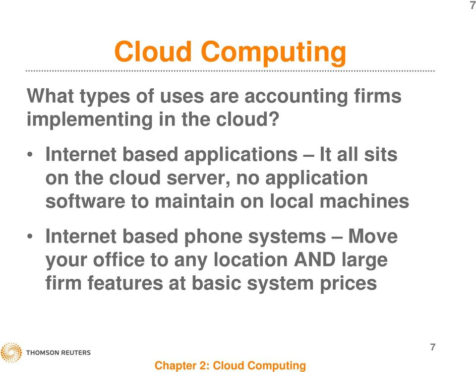 Internet based applications It all sits on the cloud server, no application