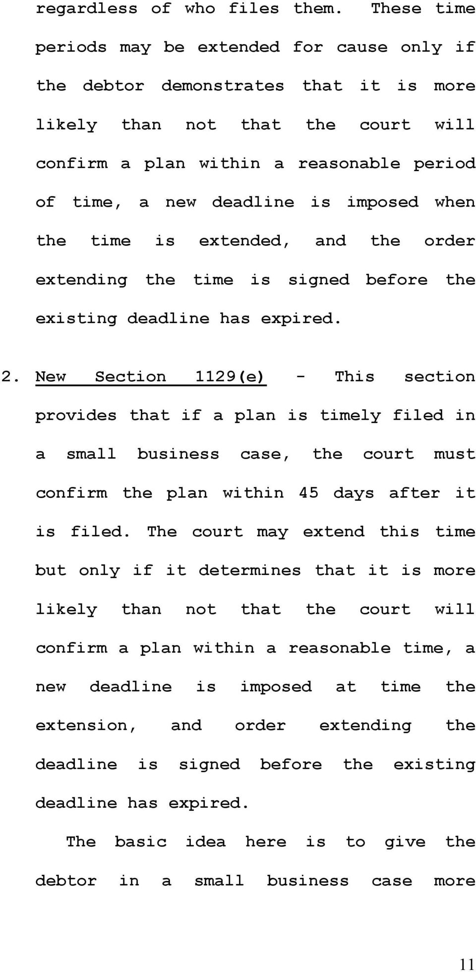 imposed when the time is extended, and the order extending the time is signed before the existing deadline has expired. 2.