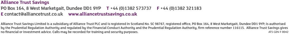 SC 98767, registered office, PO Box 164, 8 West Marketgait, Dundee DD1 9YP; is authorised by the Prudential Regulation Authority and regulated by the Financial