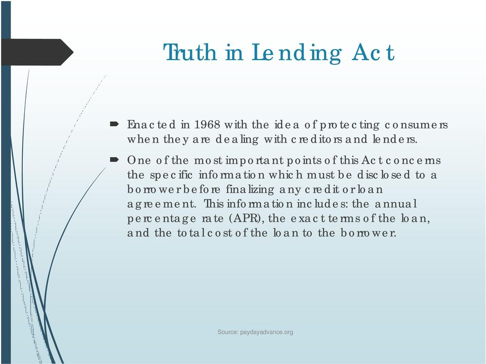 One of the most important points of this Act concerns the specific information which must be disclosed to a