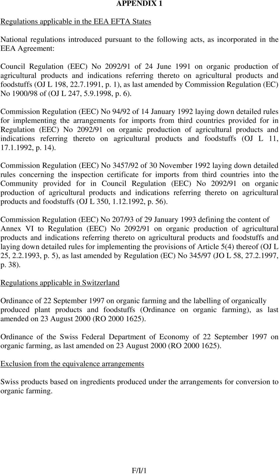 1), as last amended by Commission Regulation (EC) No 1900/98 of (OJ L 247, 5.9.1998, p. 6).