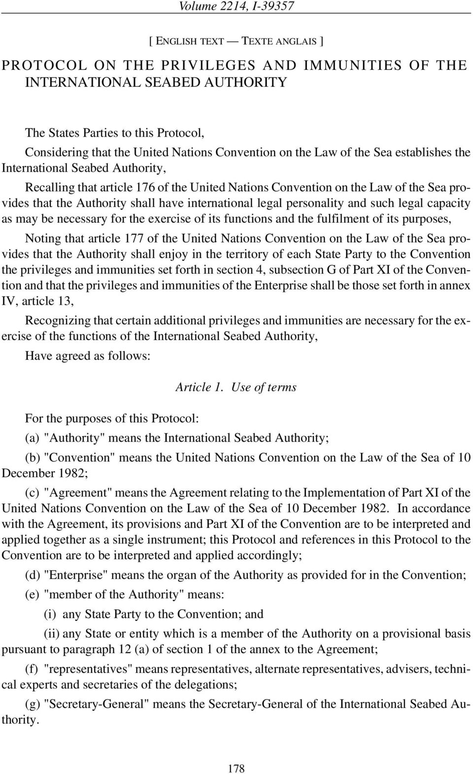 international legal personality and such legal capacity as may be necessary for the exercise of its functions and the fulfilment of its purposes, Noting that article 177 of the United Nations