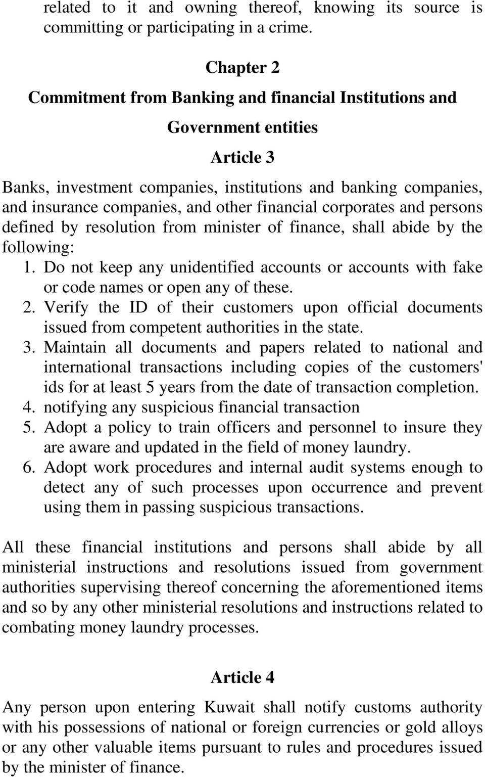 financial corporates and persons defined by resolution from minister of finance, shall abide by the following: 1.