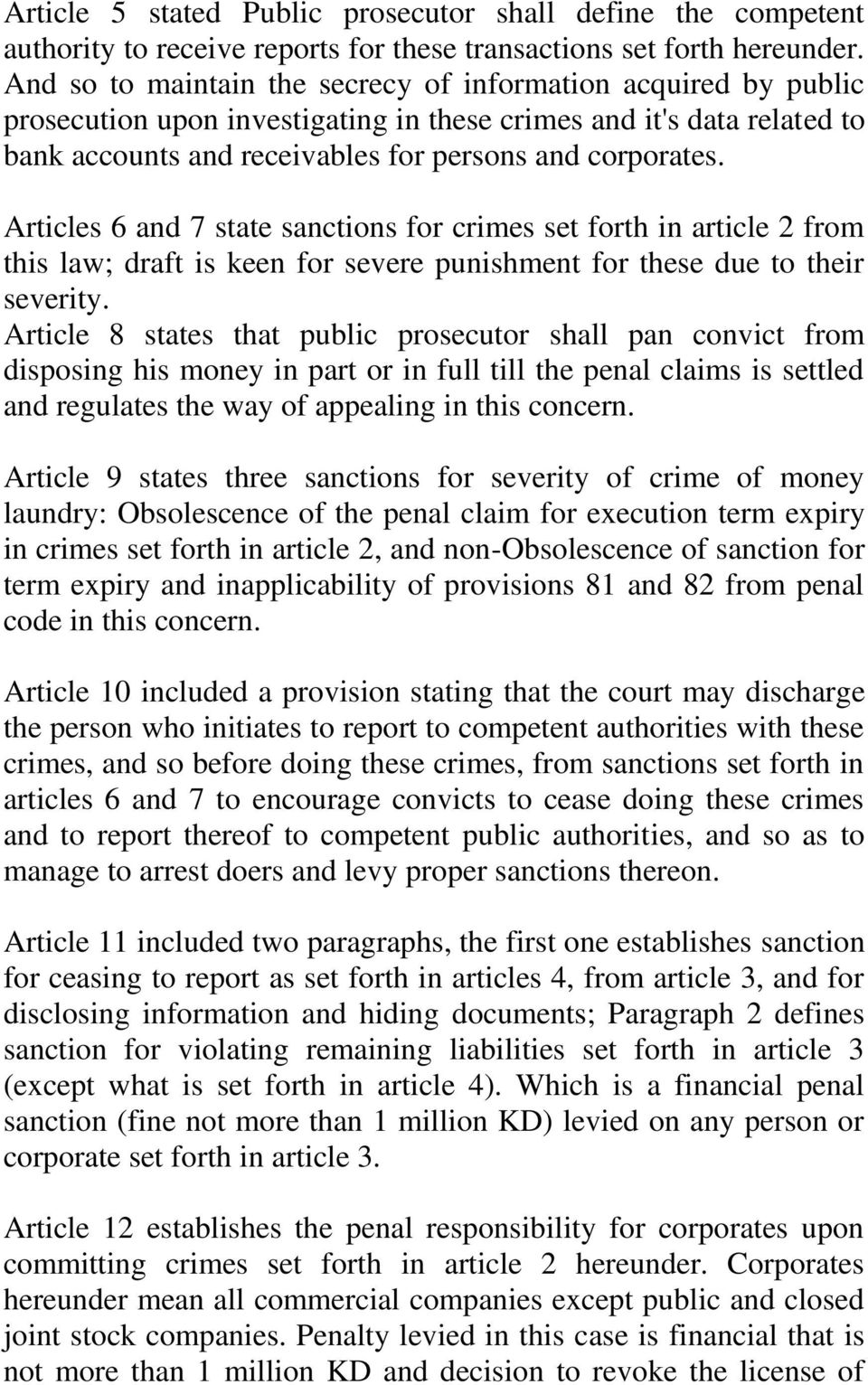 Articles 6 and 7 state sanctions for crimes set forth in article 2 from this law; draft is keen for severe punishment for these due to their severity.