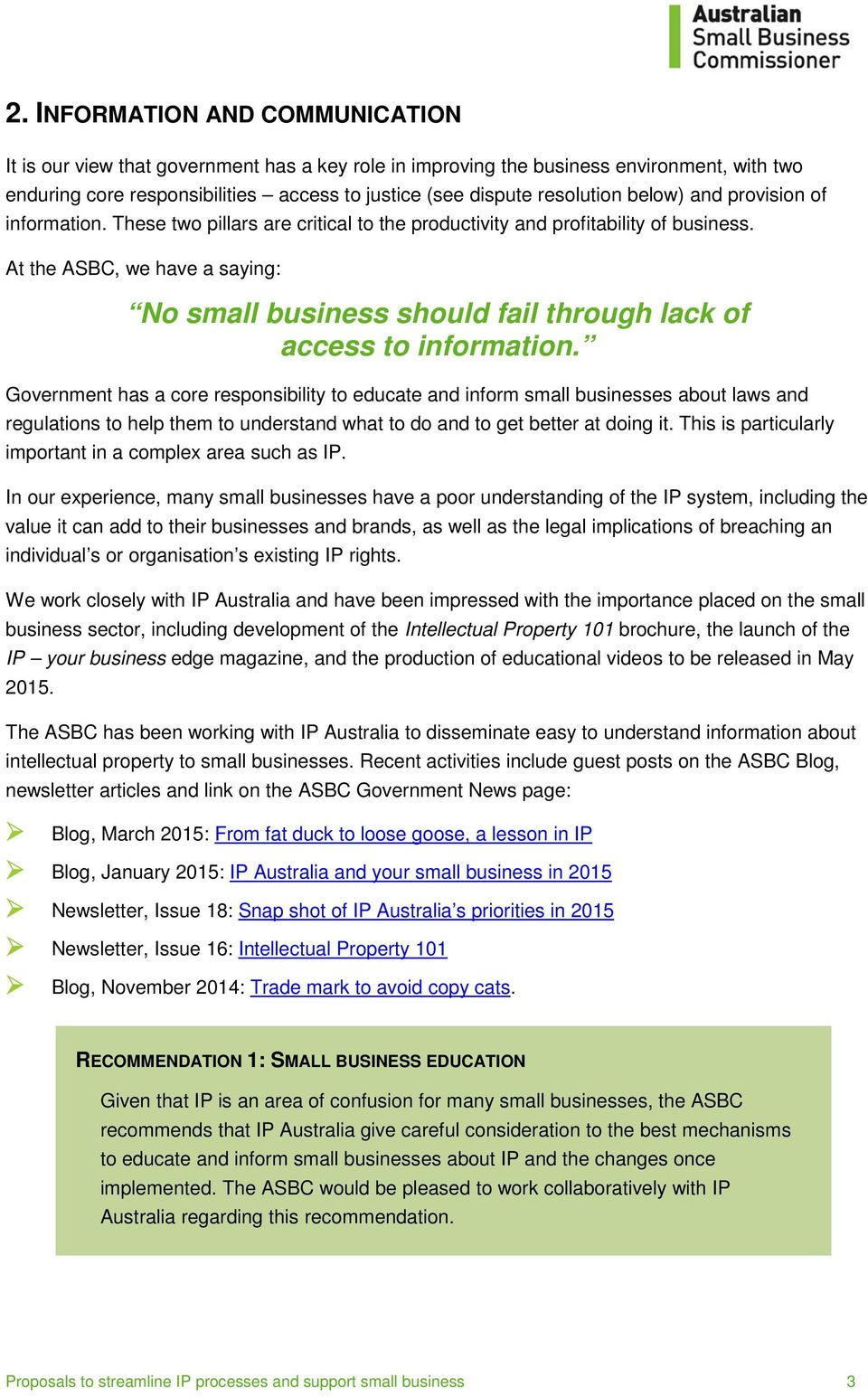 At the ASBC, we have a saying: No small business should fail through lack of access to information.