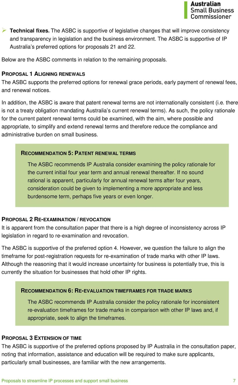 PROPOSAL 1 ALIGNING RENEWALS The ASBC supports the preferred options for renewal grace periods, early payment of renewal fees, and renewal notices.