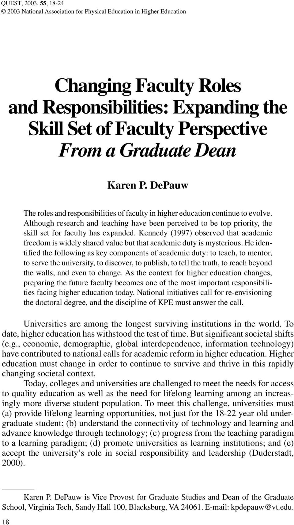 Although research and teaching have been perceived to be top priority, the skill set for faculty has expanded.