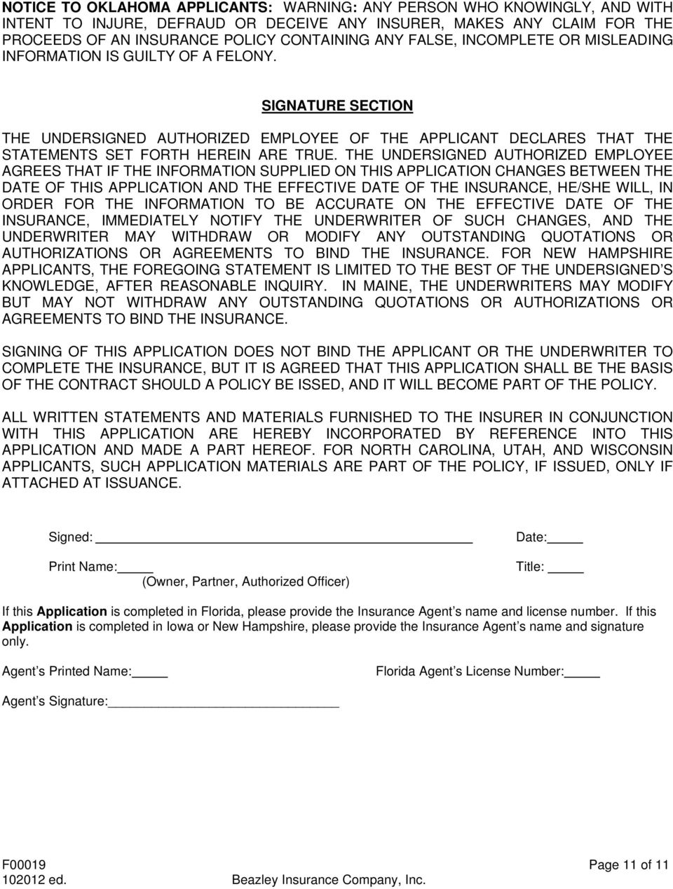THE UNDERSIGNED AUTHORIZED EMPLOYEE AGREES THAT IF THE INFORMATION SUPPLIED ON THIS APPLICATION CHANGES BETWEEN THE DATE OF THIS APPLICATION AND THE EFFECTIVE DATE OF THE INSURANCE, HE/SHE WILL, IN