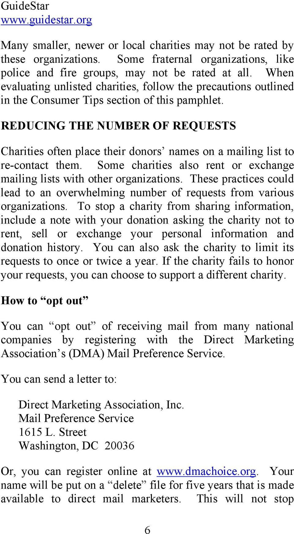 REDUCING THE NUMBER OF REQUESTS Charities often place their donors names on a mailing list to re-contact them. Some charities also rent or exchange mailing lists with other organizations.