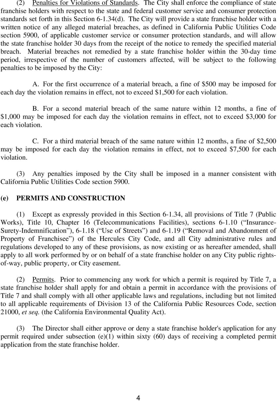 The City will provide a state franchise holder with a written notice of any alleged material breaches, as defined in California Public Utilities Code section 5900, of applicable customer service or