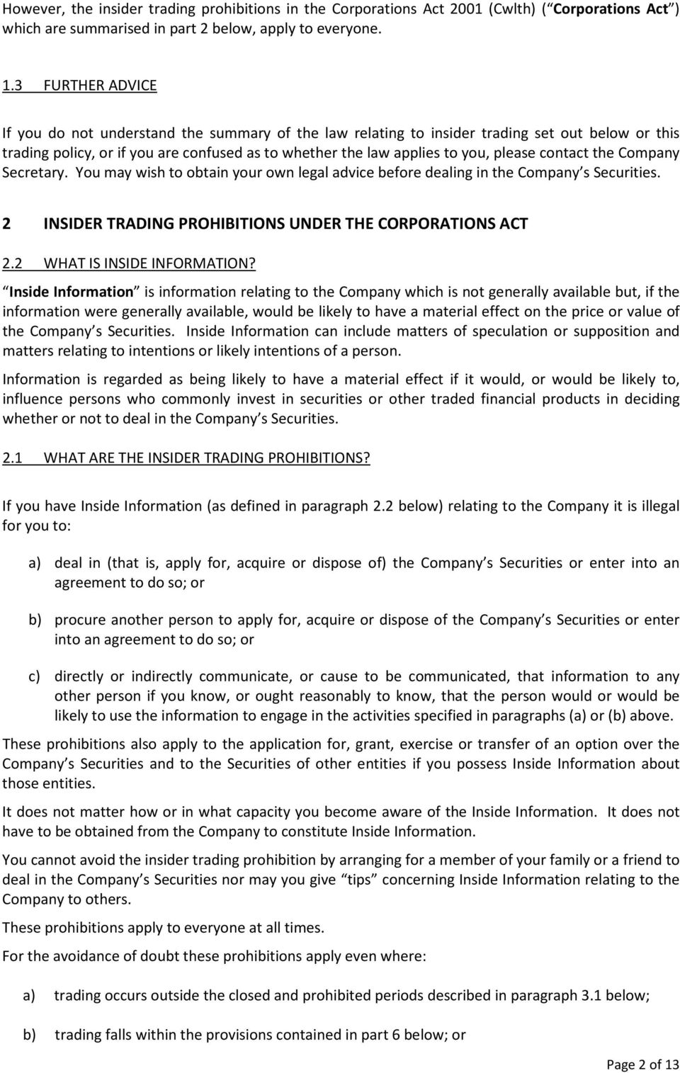 contact the Company Secretary. You may wish to obtain your own legal advice before dealing in the Company s Securities. 2 INSIDER TRADING PROHIBITIONS UNDER THE CORPORATIONS ACT 2.