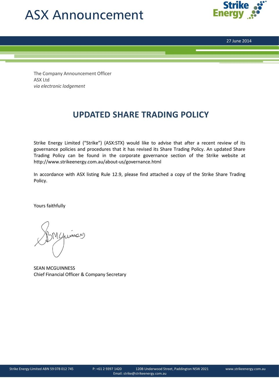 An updated Share Trading Policy can be found in the corporate governance section of the Strike website at http://www.strikeenergy.com.au/about us/governance.