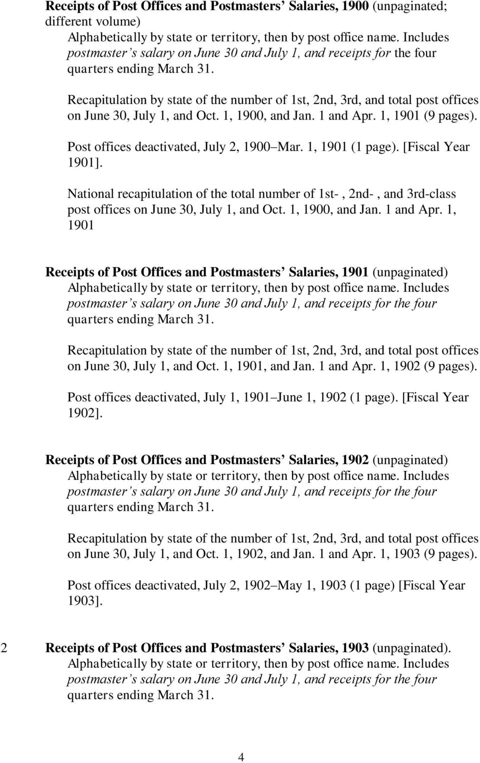 1, 1900, and Jan. 1 and Apr. 1, 1901 Receipts of Post Offices and Postmasters Salaries, 1901 (unpaginated) on June 30, July 1, and Oct. 1, 1901, and Jan. 1 and Apr. 1, 1902 (9 pages).