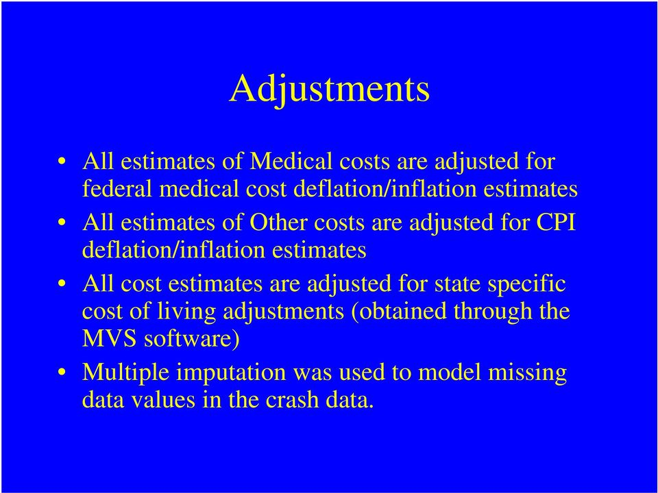 deflation/inflation estimates All cost estimates are adjusted for state specific cost of living