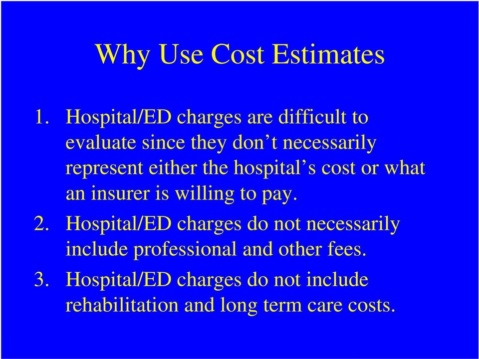 represent either the hospital s cost or what an insurer is willing to pay. 2.