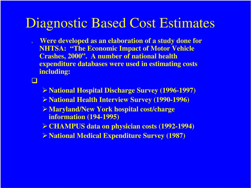 A number of national health expenditure databases were used in estimating costs including: National Hospital Discharge
