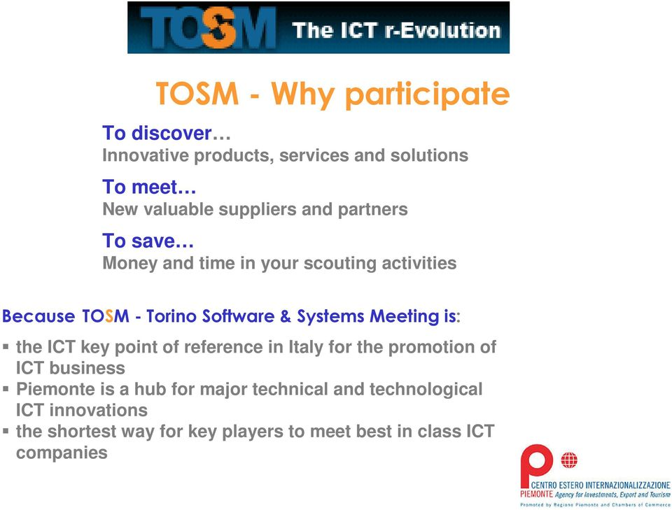 Meeting is: the ICT key point of reference in Italy for the promotion of ICT business Piemonte is a hub for