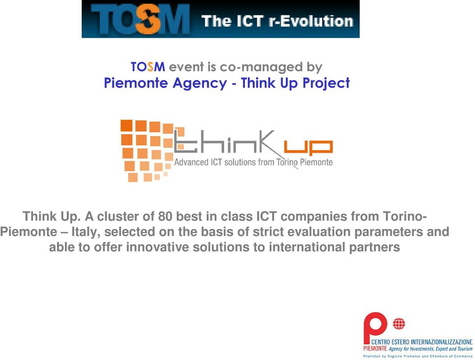 A cluster of 80 best in class ICT companies from Torino- Piemonte