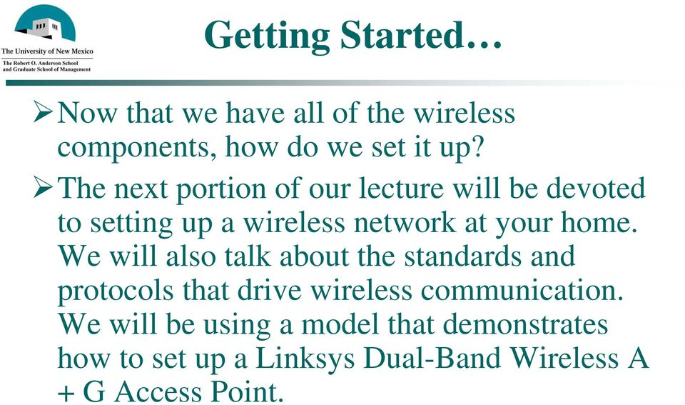 We will also talk about the standards and protocols that drive wireless communication.