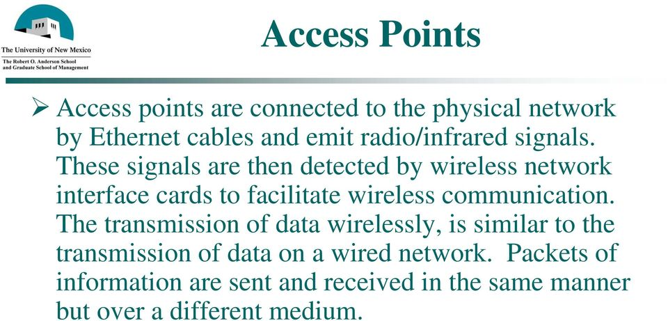 These signals are then detected by wireless network interface cards to facilitate wireless