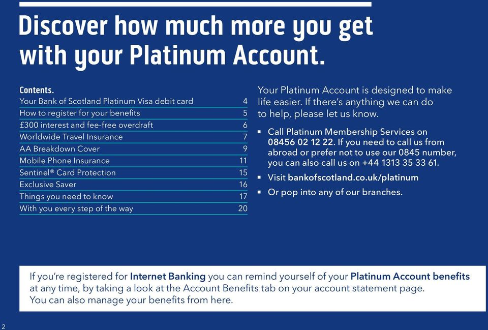 Sentinel Card Protection 15 Exclusive Saver 16 Things you need to know 17 With you every step of the way 20 Your Platinum Account is designed to make life easier.
