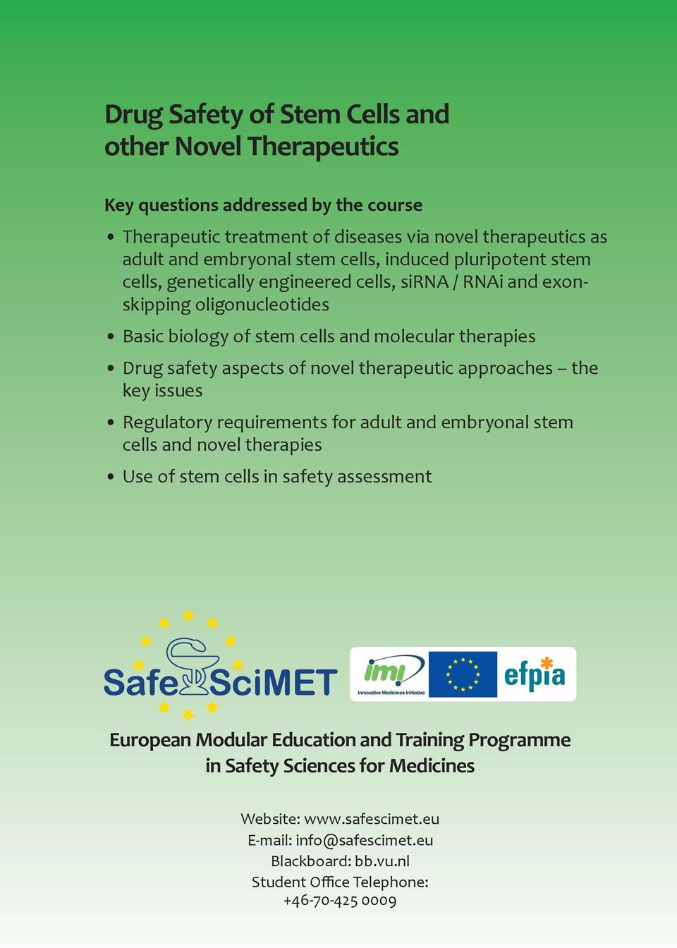 aspects of novel therapeutic approaches the key issues Regulatory requirements for adult and embryonal stem cells and novel therapies Use of stem cells in safety assessment European