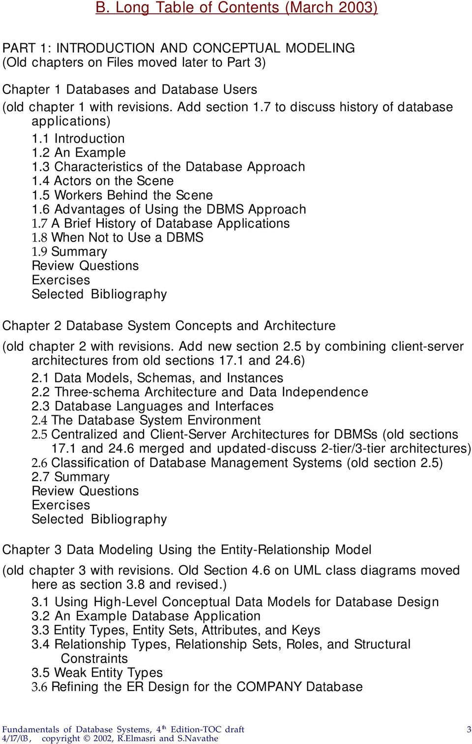 6 Advantages of Using the DBMS Approach 1.7 A Brief History of Database Applications 1.8 When Not to Use a DBMS 1.