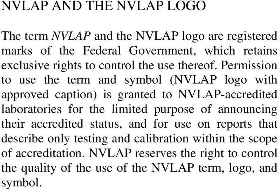 Permission to use the term and symbol (NVLAP logo with approved caption) is granted to NVLAP-accredited laboratories for the limited