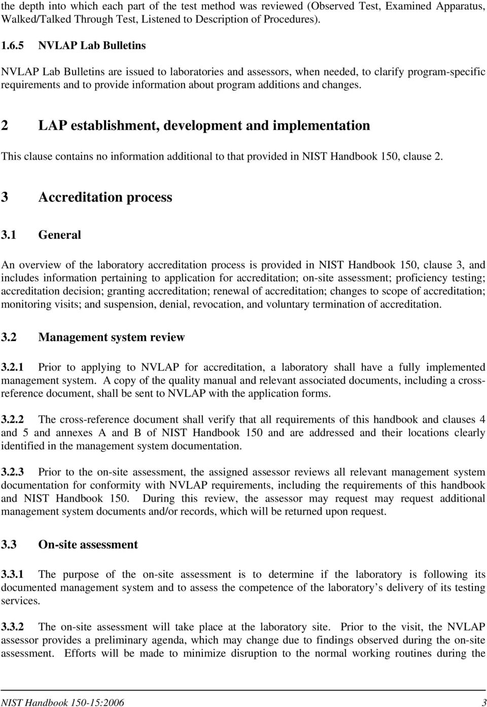 changes. 2 LAP establishment, development and implementation This clause contains no information additional to that provided in NIST Handbook 150, clause 2. 3 Accreditation process 3.