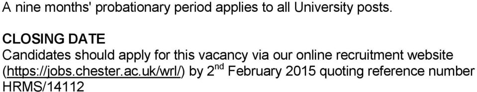 CLOSING DATE Candidates should apply for this vacancy via our