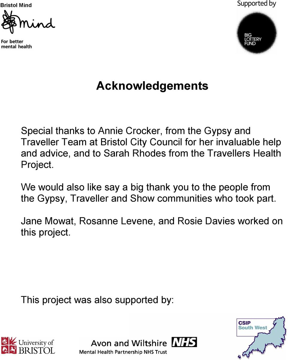 We would also like say a big thank you to the people from the Gypsy, Traveller and Show communities who