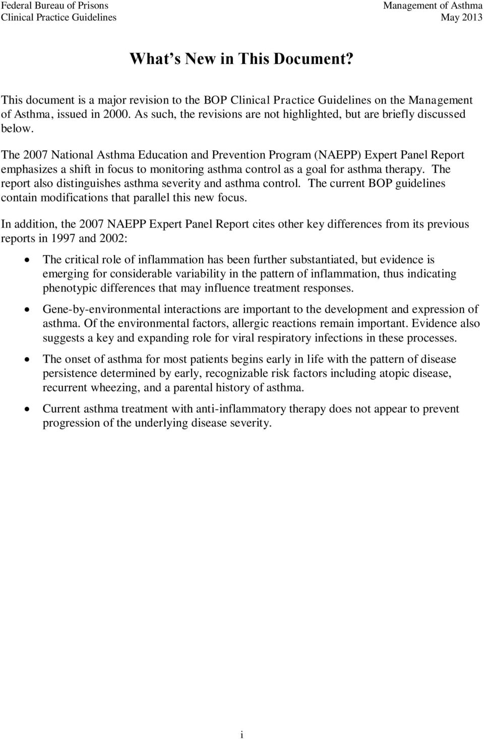 The 2007 National Asthma Education and Prevention Program (NAEPP) Expert Panel Report emphasizes a shift in focus to monitoring asthma control as a goal for asthma therapy.