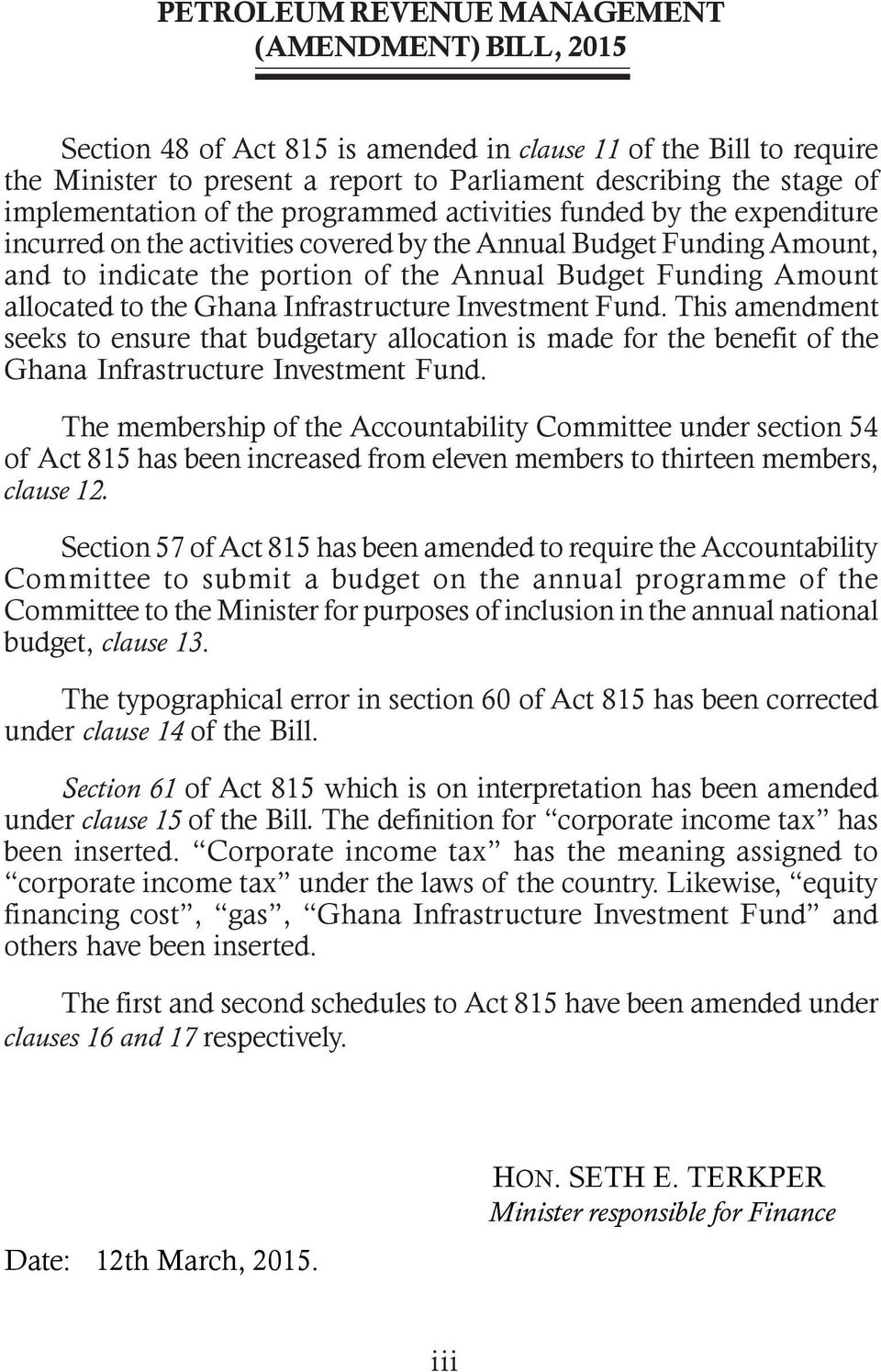 Fund. This amendment seeks to ensure that budgetary allocation is made for the benefit of the Ghana Infrastructure Investment Fund.