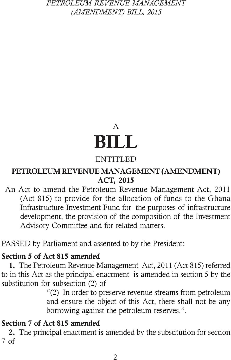 PASSED by Parliament and assented to by the President: Section 5 of Act 815 amended 1.
