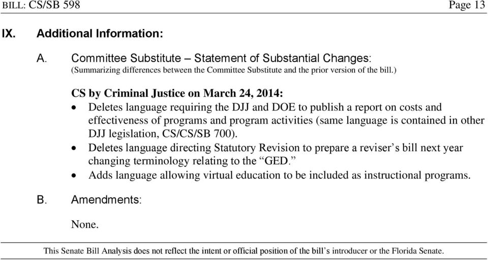 ) CS by Criminal Justice on March 24, 2014: Deletes language requiring the DJJ and DOE to publish a report on costs and effectiveness of programs and program activities (same language is contained