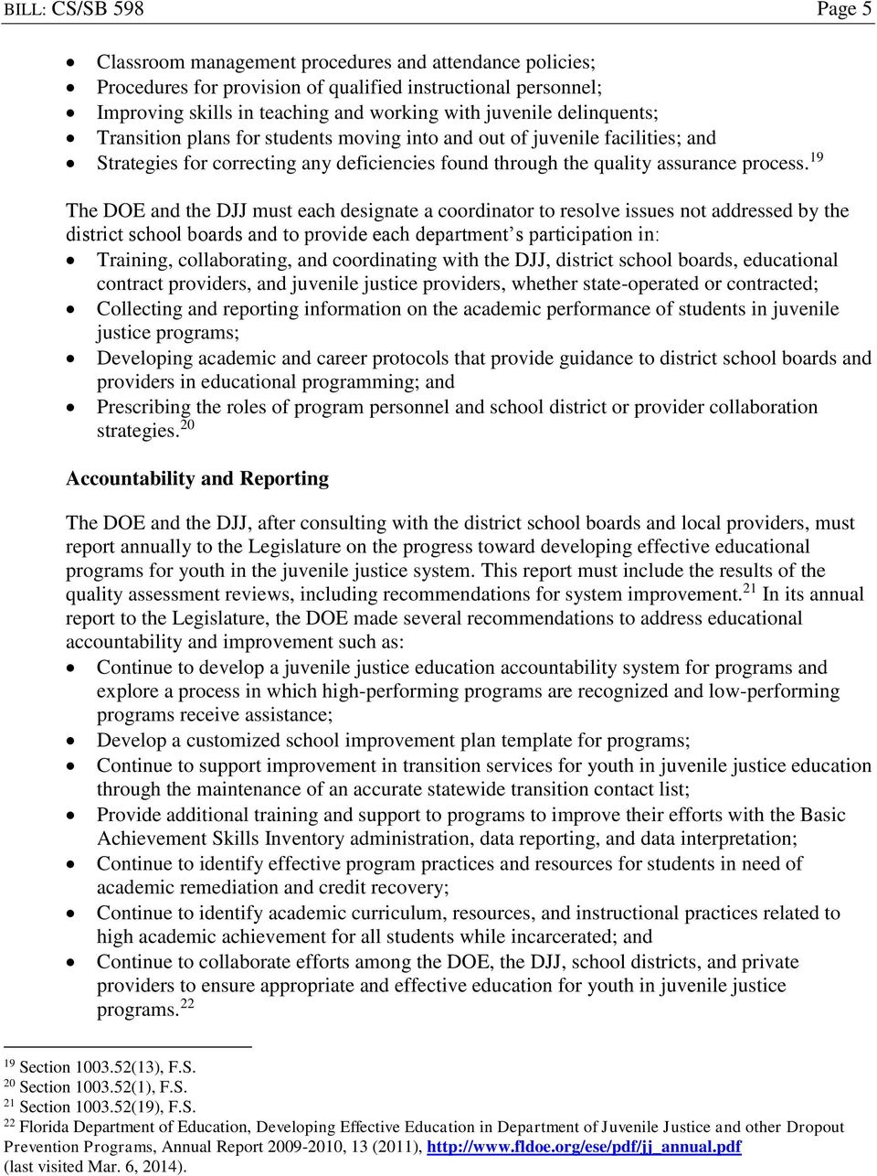 19 The DOE and the DJJ must each designate a coordinator to resolve issues not addressed by the district school boards and to provide each department s participation in: Training, collaborating, and