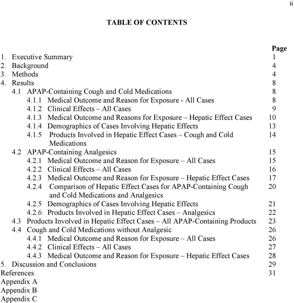 2 APAP-Containing Analgesics 15 4.2.1 Medical Outcome and Reason for Exposure All Cases 15 4.2.2 Clinical Effects All Cases 16 4.2.3 Medical Outcome and Reason for Exposure Hepatic Effect Cases 17 4.