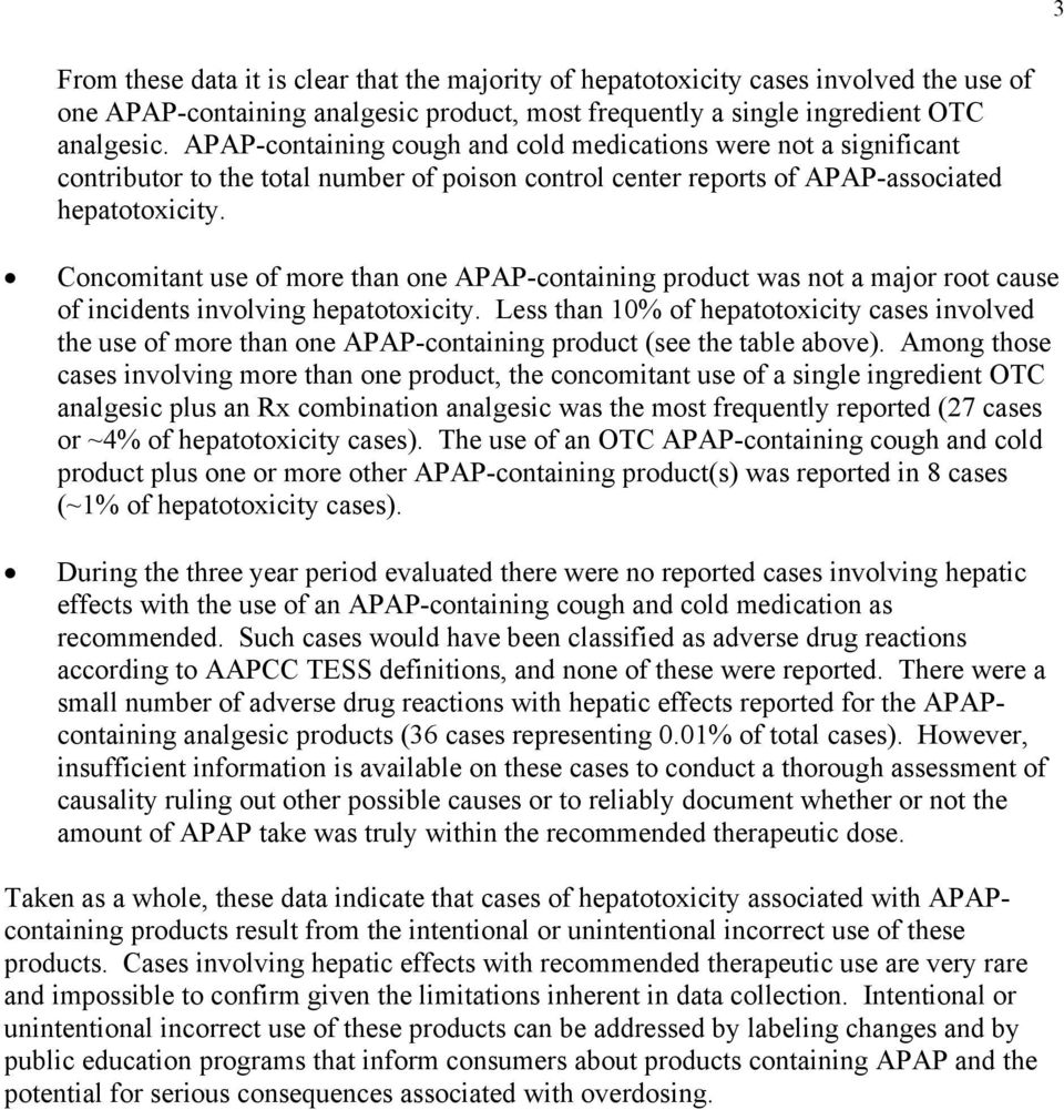 Concomitant use of more than one APAP-containing product was not a major root cause of incidents involving hepatotoxicity.