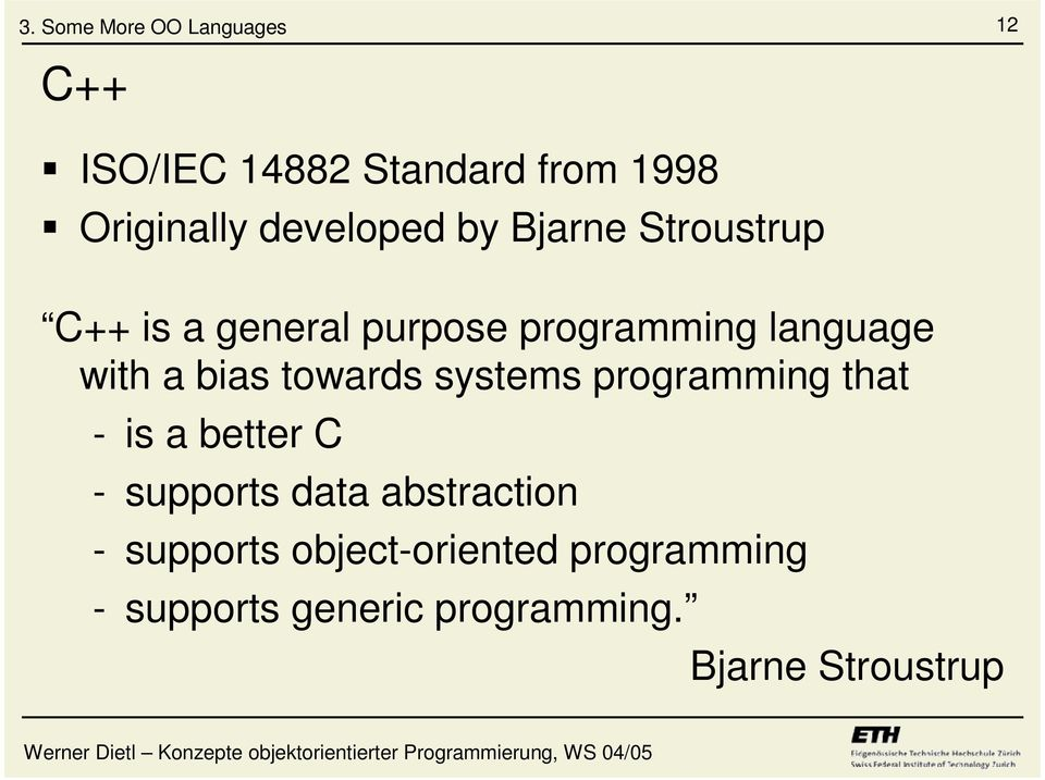 systems programming that - is a better C - supports data abstraction -